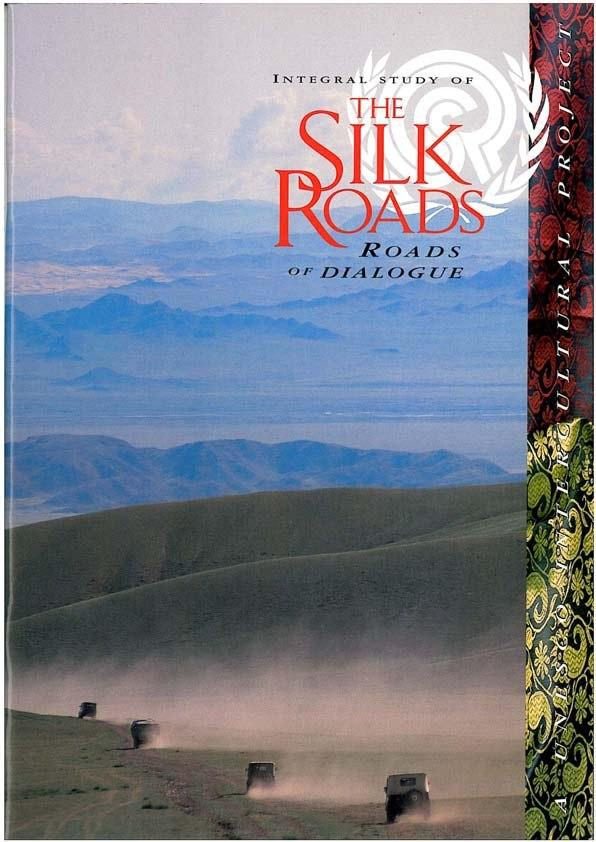 """Integral Study of the Silk Roads: Roads of Dialogue"""